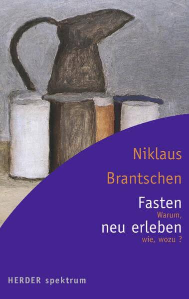 Buchinger Wilhelmi, Fasten, Heilfasten, Fasting, Health, Integrative Medicine, Niklaus Brantschen, Fasten neu erleben, Herder spektrum, Science, Wissenschaft