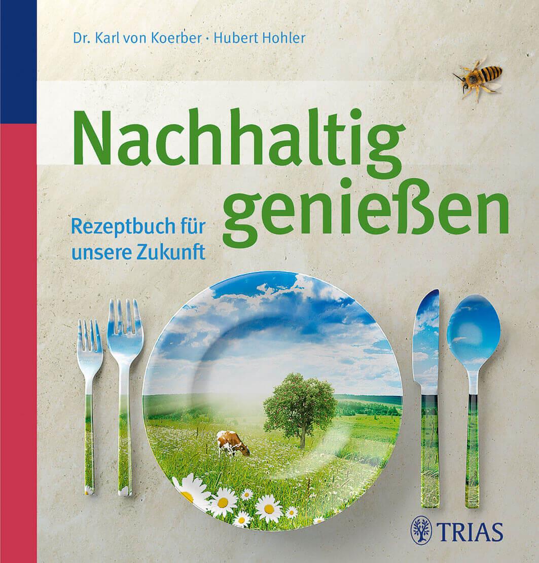 Buchinger Wilhelmi, Fasten, Heilfasten, Fasting, Health, Integrative Medicine, Karl von Koerber, Hubert Hohler, Nachhaltig genießen, Trias, Science, Wissenschaft,