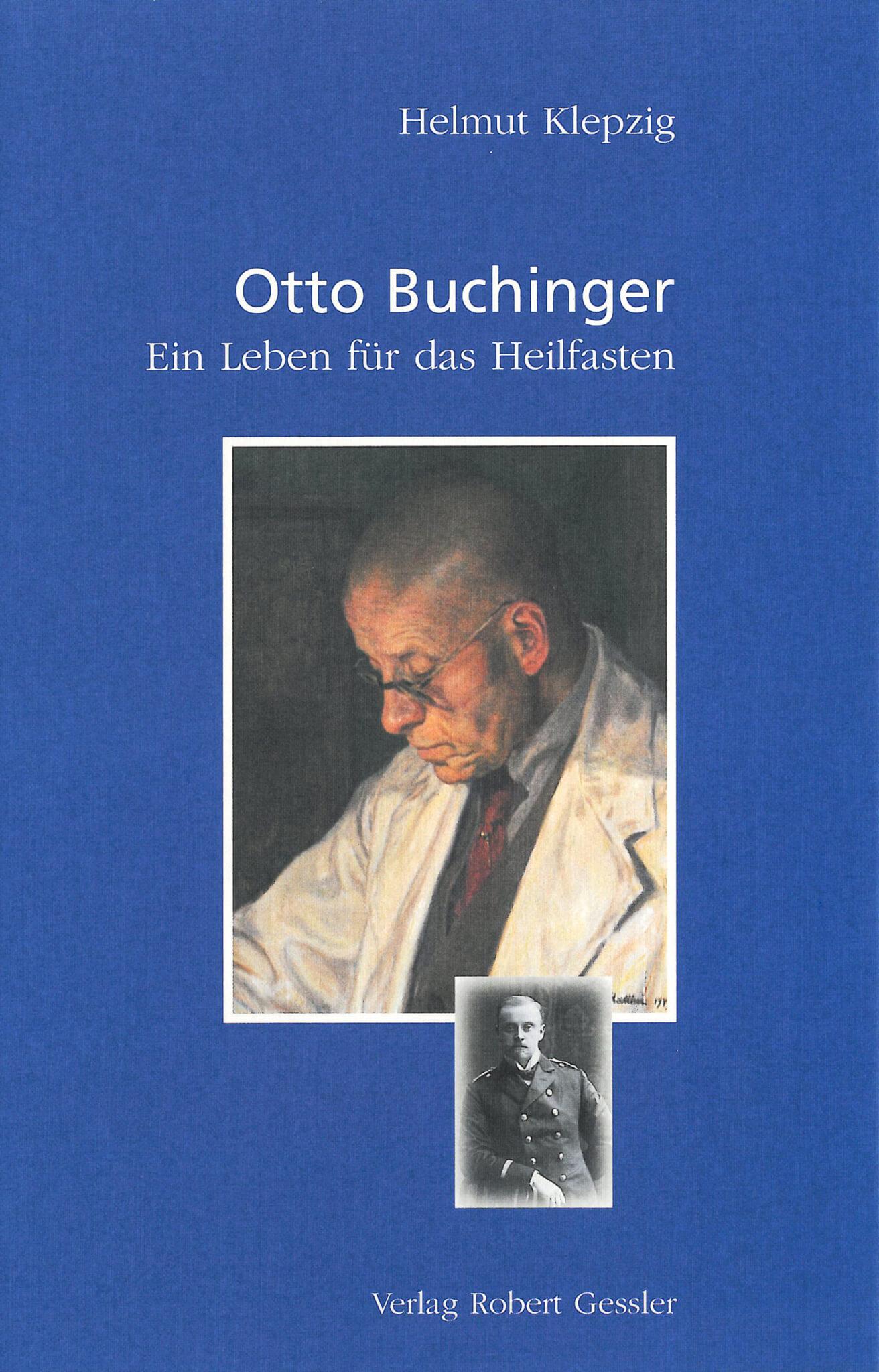 Buchinger Wilhelmi, Fasten, Heilfasten, Fasting, Health, Integrative Medicine, Otto Buchinger, Ein Leben für das Heilfasten, Helmut Klepzig, Science, Wissenschaft