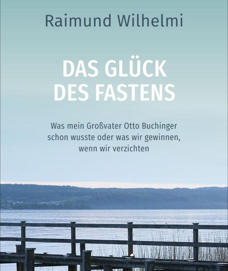 Buchinger Wilhelmi, Fasten, Heilfasten, Fasting, Health, Integrative Medicine, Buch, book, Raimung Wilhelmi